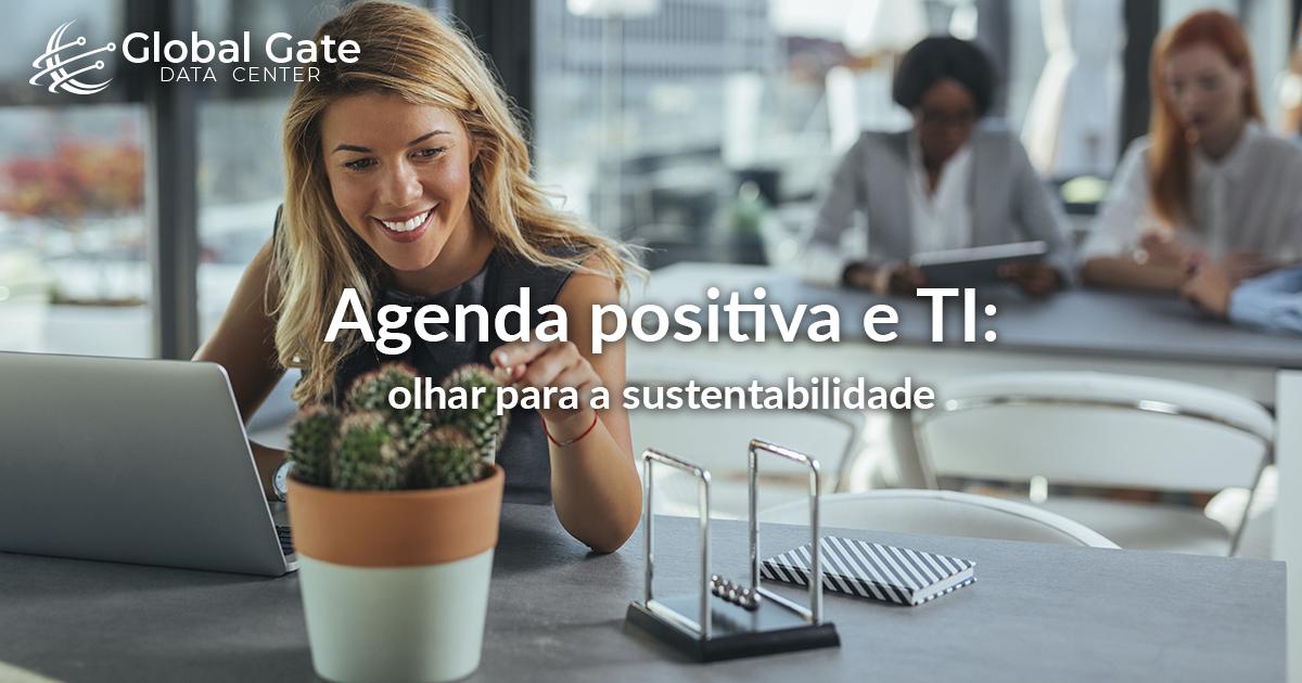 Agenda positiva e TI: Estratégia e iniciativas sustentáveis de fornecedores