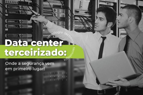 Imagem de uma data center com a frase: Data center terceirizado: Onde a segurança vem em primeiro lugar!